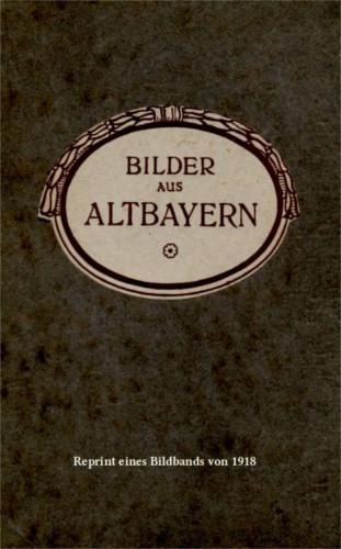 Bilder aus Altbayern